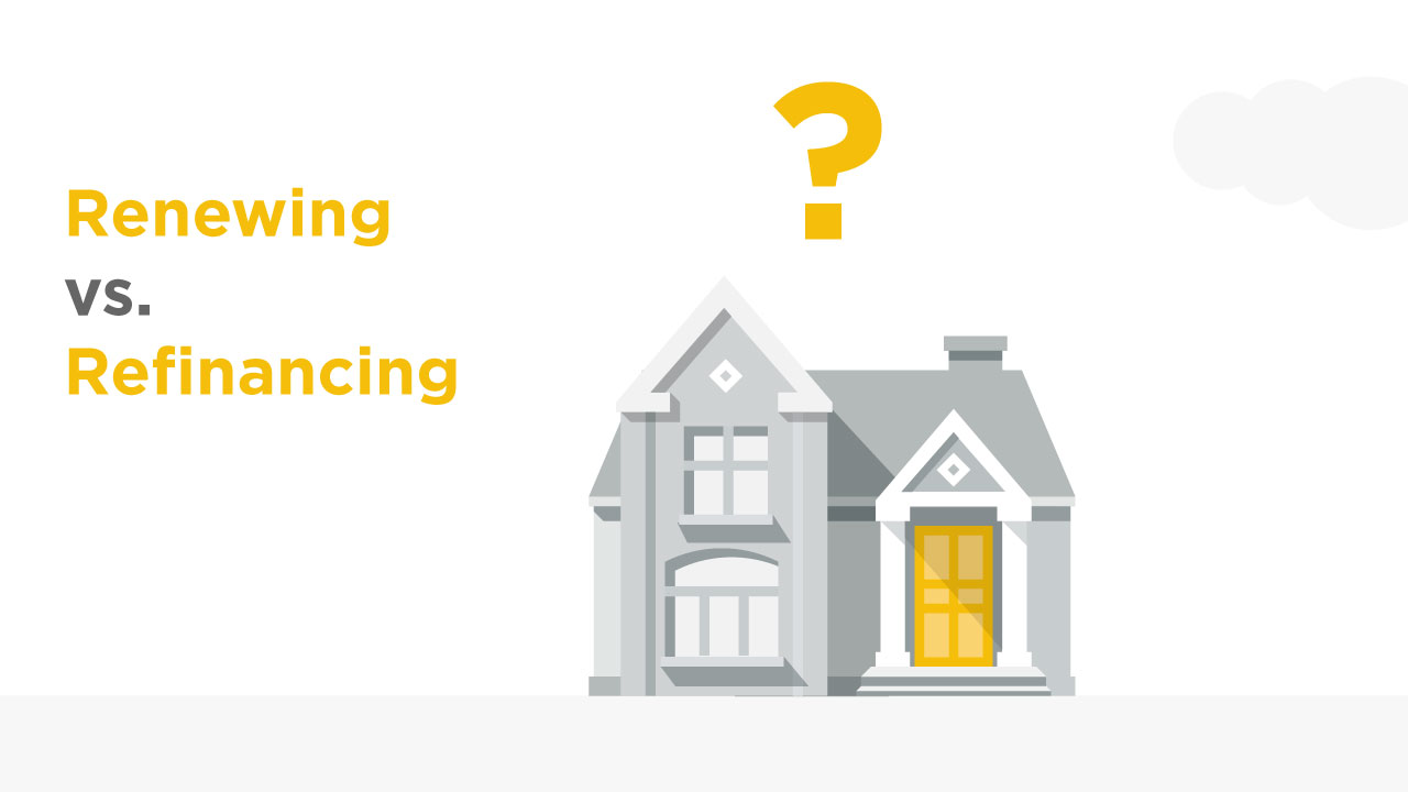 Renewing vs Refinancing text with the image of a house with a question mark above it